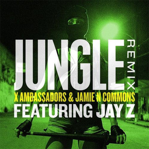 X Ambassadors and Jamie N Commons ft. JAY Z – Jungle (Remix)