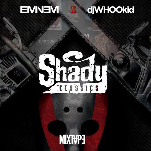 Eminem vs. DJ Whoo Kid – Shady Classics (Mixtape)
