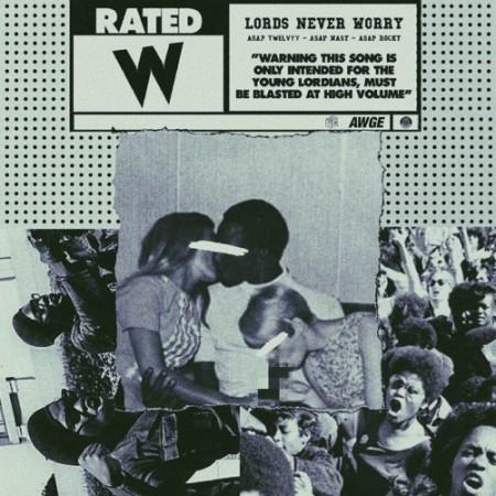 A$AP Twelvyy ft. A$AP Rocky & A$AP Nast – Lords Never Worry