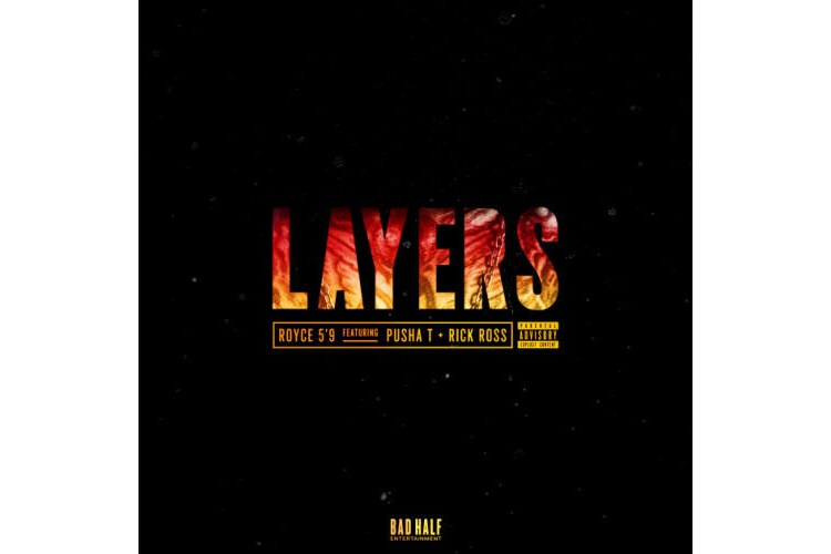 Royce Da 5'9 ft. Pusha T & Rick Ross – Layers