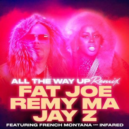 Fat Joe & Remy Ma ft. Jay Z – All The Way Up (Remix)