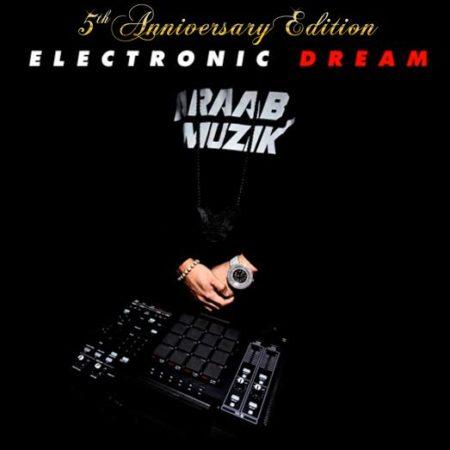araabMUZIK – Electronic Dream (5th Anniversary Edition)