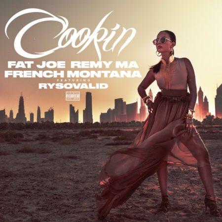 Fat Joe & Remy Ma ft. French Montana – Cookin