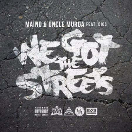 Maino and Uncle Murder ft. Dios – We Got The Streets