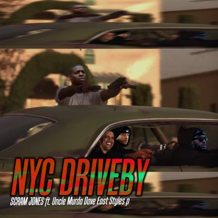 Scram Jones ft. Uncle Murda, Dave East & Styles P – NYC Drive-By