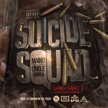 Suicide Squad (Maino & Uncle Murda) – Gang Gang