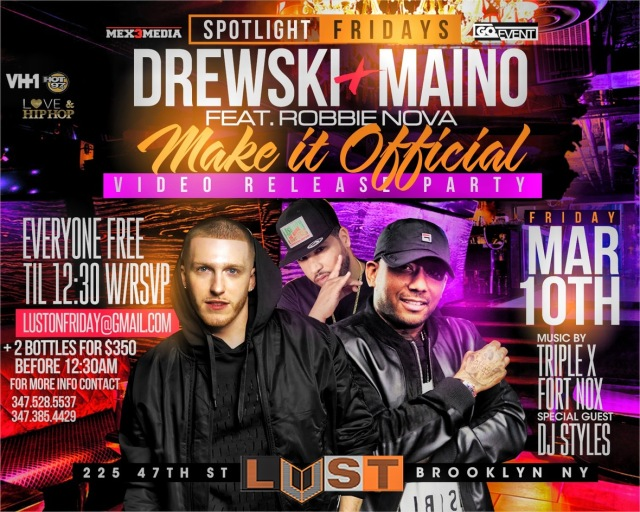 "HOT97'S OWN DREWSKI'S HIT SINGLE ""MAKE IT OFFICIAL"" VIDEO RELEASE PARTY W/ MAINO x ROBBIE NOVA"