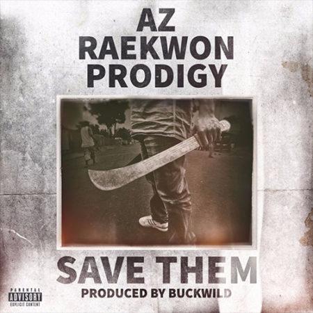 AZ ft. Raekwon & Prodigy – Save Them (Prod. by Buckwild)